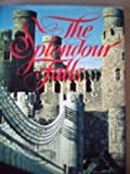 The splendour falls: The story of the castles of Wales Wynford Vaughan-Thomas