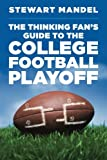 The Thinking Fan's Guide to the College Football Playoff