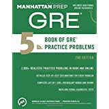 5 lb. Book of GRE Practice Problems (Manhattan Prep GRE Strategy Guides)