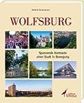 Wolfsburg: Spannende Kontraste einer...