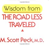 Wisdom from the Road Less Traveled (0740714651) by M. Scott Peck