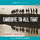 Goodbye to All That (       ABRIDGED) by Robert Graves Narrated by Martin Jarvis