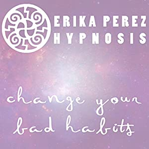 Cambia tus Malos Habitos Hipnosis [Change Your Bad Habits Hypnosis] Speech