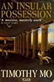 Insular Possession (Picador Books) (0330298100) by Mo, Timothy