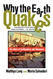 img - for Why the Earth Quakes: The Story of Earthquakes and Volcanoes book / textbook / text book