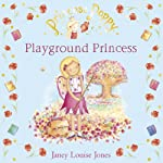 Playground Princess: Princess Poppy | Janey Louise Jones