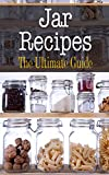 Jar Recipes: The Ultimate Guide