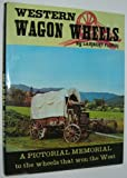 img - for Western wagon wheels;: A pictorial memorial to the wheels that won the West book / textbook / text book