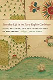 img - for Everyday Life in the Early English Caribbean: Irish, Africans, and the Construction of Difference (Early American Places Ser.) book / textbook / text book