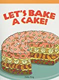img - for Let's Bake a Cake (Neighborhood Readers: Procedural) book / textbook / text book