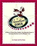 img - for The Comfort Diner Cookbook: A World of Classic Diner Delights, from Homestyle Dinners to Satisfying Breakfasts and Fun Midnight Treats by Freehof, Ira, Pia Catton (2005) Paperback book / textbook / text book