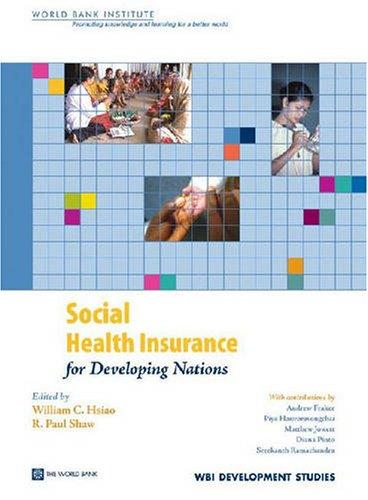Social Health Insurance for Developing Nations (Wbi Development Studies) 0821369490