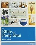 La Bible du Feng Shui : Un guide d�ta...