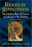 Fooled by Randomness: The Hidden Role of Chance in the Markets and Life (1587991845) by Taleb, Nassim Nicholas