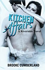 Kitchen Affairs: A Riverside Novel (The Riverside Trilogy) (Volume 1)