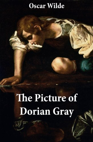 Oscar Wilde - The Picture of Dorian Gray (The Original 1890 Uncensored Edition + The Expanded and Revised 1891 Edition)
