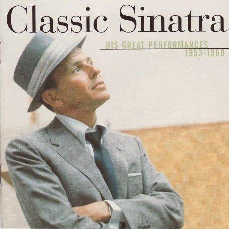 Frank Sinatra - Classic Sinatra: His Greatest Performances 1953-1960 - Zortam Music