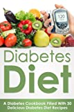 img - for Diabetes Diet: A Diabetes Diet Cookbook Filled With Over 30 Delicious Diabetes Diet Recipes (Diabetes, Diabetes Diet, Diabetes free, Diabetes Cure, Diabetes ... Type 2, Diabetes Magazine, Weight Loss 1) book / textbook / text book
