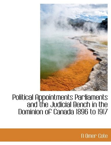 Political Appointments Parliaments and the Judicial Bench in the Dominion of Canada 1896 to 1917