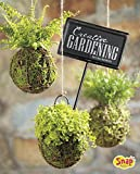 Creative Gardening: Growing Plants Upside Down, In Water, and More (Gardening Guides)