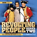 Revolting People: Series 2  by Andy Hamilton Narrated by Jay Tarses, James Fleet, Andy Hamilton