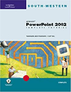 Microsoft PowerPoint 2002: Complete Tutorial: Pasewark and