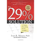The 29% Solution: 52 Weekly Networking Success Strategies ~ Ivan R. Misner