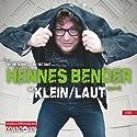 KLEIN/LAUT Hörspiel von Hennes Bender Gesprochen von: Hennes Bender