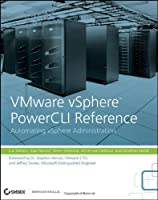 VMware vSphere PowerCLI Reference: Automating vSphere Administration ebook download