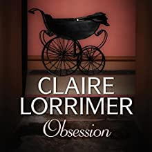 Obsession (       UNABRIDGED) by Claire Lorrimer Narrated by Carolyn Oldershaw