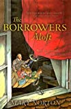 Mary Norton The Borrowers Aloft (Odyssey/Harcourt Young Classic)