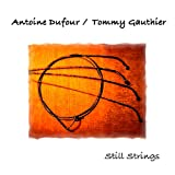 echange, troc Antoine Dufour & Tommy Gauthie - Still Strings