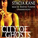 City of Ghosts: Downside Ghosts, Book 3 (       UNABRIDGED) by Stacia Kane Narrated by Bahni Turpin