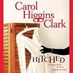 Hitched: A Regan Reilly Mystery | Carol Higgins Clark