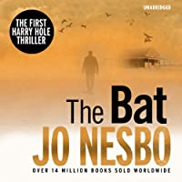 The Bat: A Harry Hole Thriller, Book 1 (       UNABRIDGED) by Jo Nesbo Narrated by Sean Barrett
