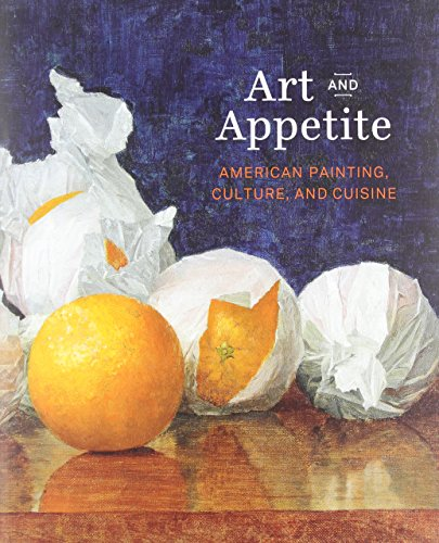 art-and-appetite-american-painting-culture-and-cuisine-art-institute-of-chicago
