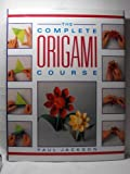 The Complete Origami Course (038525234X) by Jackson, Paul