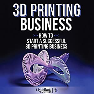 3D Printing Business Audiobook