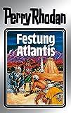 Perry Rhodan 8: Festung Atlantis (Silberband): 2. Band des Zyklus