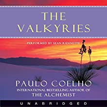 The Valkyries: A Magical Tale About Forgiving Our Past and Believing in Our Future | Livre audio Auteur(s) : Paulo Coelho Narrateur(s) : Sean Runnette