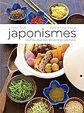 Japonismes: Recettes végétales d'inspiration japonaise...