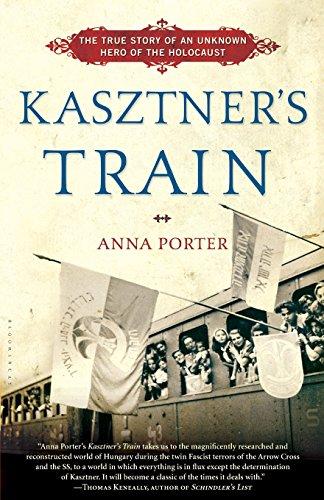 Kasztner's Train: The True Story of an Unknown Hero of the Holocaust [Porter, Anna] (Tapa Blanda)
