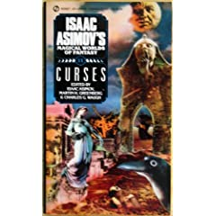 Asimov Fantasies: Curses (Isaac Asimov's Magical Worlds of Fantasy) by Isaac Asimov,&#32;Martin H. Greenberg and Charles G. Waugh