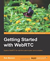 Getting Started with WebRTC
