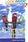 Parrot Training: A Guide to Taming an...