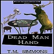 Dead Man Hand: Dead Man Mysteries Book 3 | T. M. Simmons