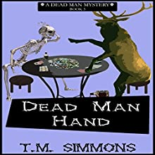 Dead Man Hand: Dead Man Mysteries Book 3 (       UNABRIDGED) by T. M. Simmons Narrated by Shelley Lynn Johnson