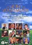 Das ABC der Volksmusik: Von Alpenrebellen bis Zillertaler