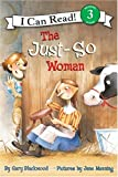The Just-So Woman (I Can Read Book 3) (0060577290) by Blackwood, Gary