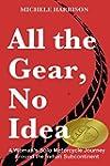 All the Gear, No Idea: A Woman's Solo...